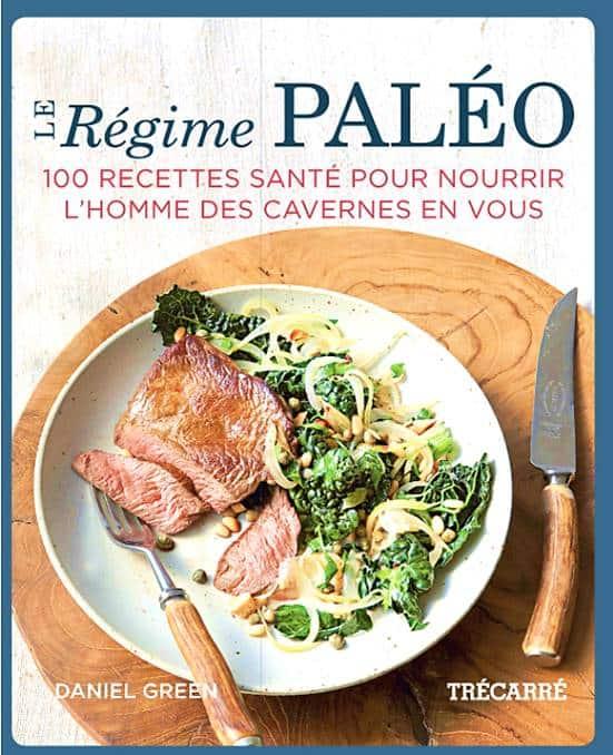 Livre de recettes Le Régime Paléo de Daniel Green.