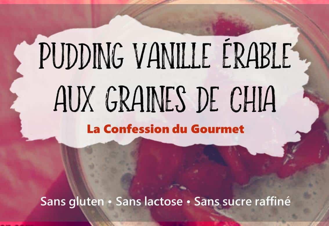 Pudding vanille et érable aux graines de chia par la confession du gourmet
