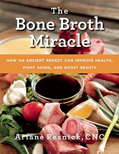 Livre The Bone Broth Miracle de Arianne Resnick.