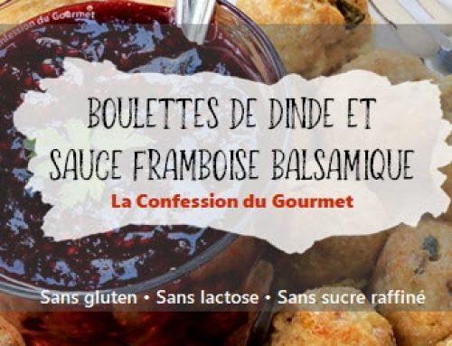 Boulettes de dinde et sauce framboise balsamique